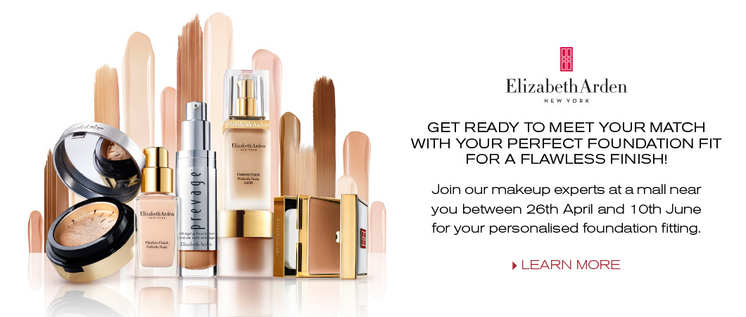 GET READY TO MEET YOUR MATCH WITH YOUR PERFECT FOUNDATION FIT FOR A FLAWLESS FINISH. Join our makeup experts at a mall near your between 26th April and 10th June for your personalised foundation fitting.
